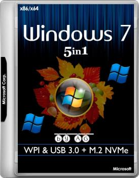 Windows 7 x64-x86 5in1 WPI & USB 3.0 + M.2 NVMe by AG 02.2018