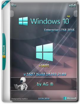 Windows 10 LTSB {x64} + WPI / by AG / 04.2018 [14393.2189 с Автоактивацией]