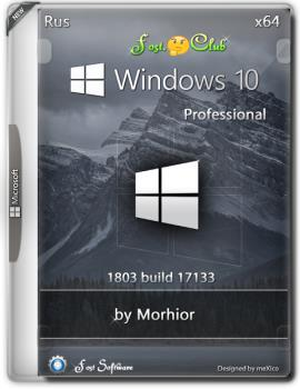 Windows 10 Pro 1803 build 17133 {x64} by Morhior