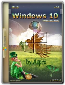 Windows 10 Pro RS4 x64 RUS v.18.05.18 by Aspro