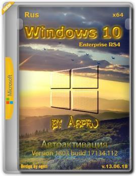 Windows 10 Enterprise RS4 {x64} v.13.06.18 / by Aspro