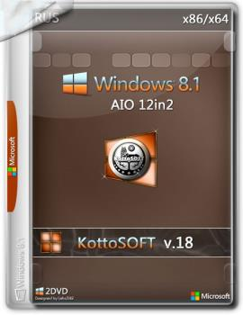 Windows 8.1 12 in 2 KottoSOFT (Rus) (x86\x64)[v.18\2018]