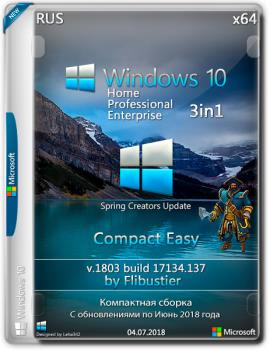 Windows 10 Compact Easy 1803 build17134.137 {3in1} x64 / by flibustier