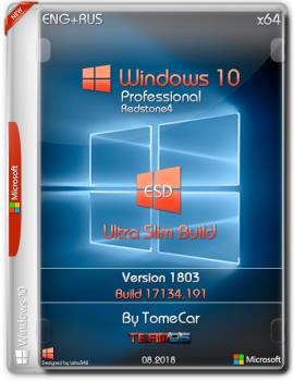 Windows 10 Pro x64 1803.17134.191 Ultra Slim Build by TomeCar