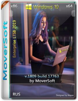Windows 10 Enterprise LTSC 2019 / by MoverSoft (x86-x64)