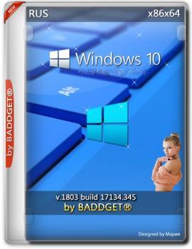 Windows 10.0 rs4 Pro v.1803.17134.345 by BADDGET® (x86-x64)