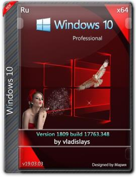 Windows 10 Pro 1809 (build 17763.348) x64 [Ru] by vladislays v19.03.03