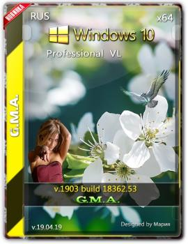 Windows 10 PRO VL 1903 RUS G.M.A. v.19.04.19 64bit