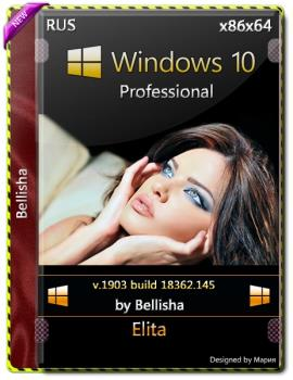 Windows 10 Pro-(x64-x86) Bellish@ [Ru-Ru].iso NT=145(19H1-1903)-Elita.iso