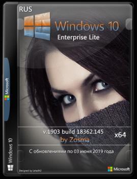 Windows 10 Enterprise lite 1903 build 18362.145 by Zosma x64bit