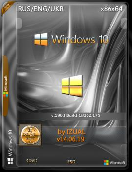 Windows 10 Version 1903 with Update [18362.175] (x86-x64) by izual (v14.06.19)
