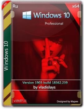 Windows 10 Pro 1903 (build 18362.239) x64 by vladislays v19.07.11