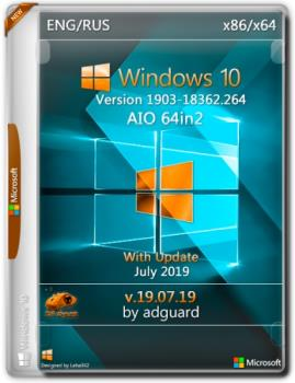 Windows 10, Version 1903 with Update [18362.264] AIO 64in2 (x86-x64) by adguard (v19.07.19)