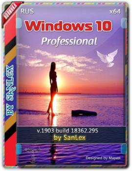 Windows 10 Pro 1903 Build (18362.295) by SanLex x64bit