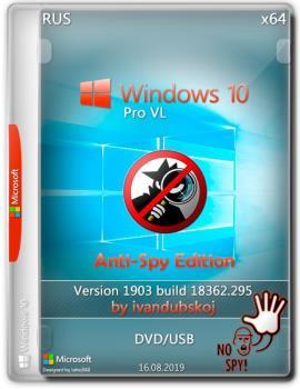 Windows 10 Pro VL 1903 [Build 18362.295] (Anti-Spy Edition) x64 by ivandubskoj (16.08.2019)