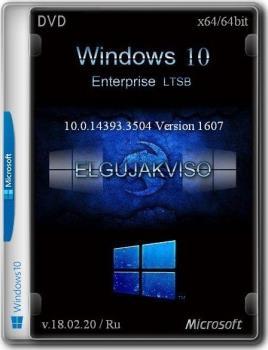 Windows 10 Enterprise LTSB (v. 1607) (x64) Elgujakviso Edition (v.18.02.20)