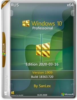 Windows 10 Русская Pro 1909 b18363.720 x64 by SanLex (edition 2020-03-16)