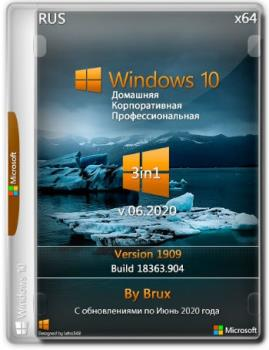 Windows 10 1909 (18363.904) x64 Home + Pro + Enterprise (3in1) by Brux v.06.2020