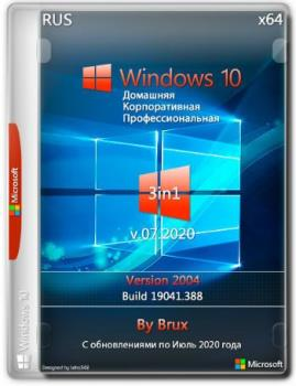 Windows 10 2004 (19041.388) x64 Home + Pro + Enterprise (3in1) by Brux v.07.2020