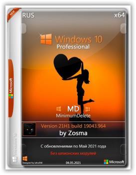 Сборка Windows 10 Pro x64 MD (MinimumDelete) v.21H1 build 19043.964 by Zosma