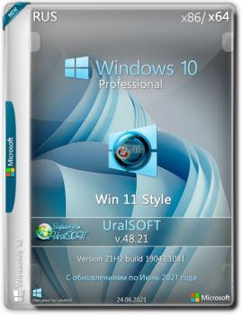 Windows 10 Pro 21H1 19043.1081 (Win 11 style) v.48.21 by UralSOFT