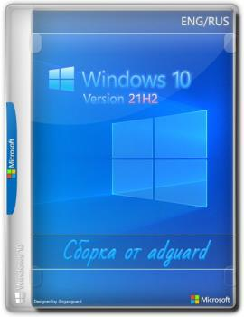 Windows 10, Version21H2with Update AIO (x86-x64) by adguard