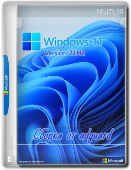 Windows 11DEV, Version 21H2 with Update AIO (x64) by adguard