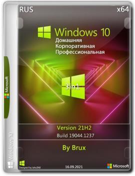 Windows 10 21H2 (build 19044.1237) x64 Home + Pro + Enterprise (3in1) by Brux